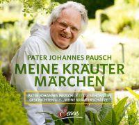 Meine Kräuter Märchen von Pater Johannes Pausch
